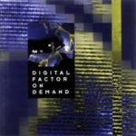 Digital Factor - On Demand