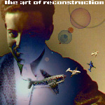 Reconstruction - The Art of Reconstruction
