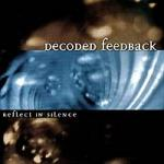 Decoded Feedback - Reflect In Silence