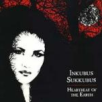 Inkubus Sukkubus - Heartbeat Of The Earth