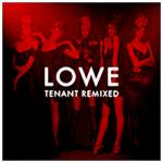 Lowe - Tenant Remixed By… (Format)