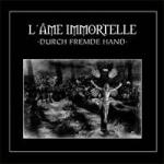 L'Âme Immortelle - Durch Fremde Hand (Limited 2CD Digibook)