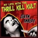 My Life With The Thrill Kill Kult - Death Threat