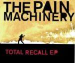 The Pain Machinery - Total Recall EP