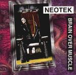 Neotek - Brain Over Muscle (CD)