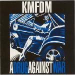 KMFDM - A Drug Against War