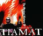 Tiamat - The Musical History Of Tiamat / Wild Live