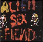Alien Sex Fiend - The First Compact Disc