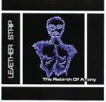 Leaether Strip - The Rebirth Of Agony