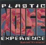 Plastic Noise Experience - Transmitted Memory