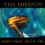 The Mission - Shine Like The Stars