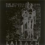 Laibach - The Occupied Europe Tour 1985