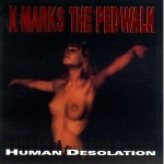 X Marks The Pedwalk - Human Desolation