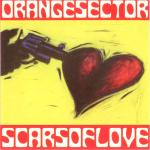 Orange Sector - Scars Of Love