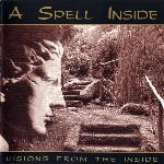 A Spell Inside - Visions From The Inside