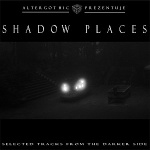 Various Artists - Shadow Places: Selected Tracks From The Darker Side