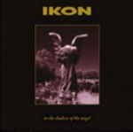 Ikon - In the Shadow of the Angel [Special Edition]