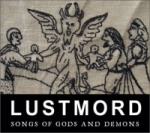 Lustmord - Songs of Gods and Demons