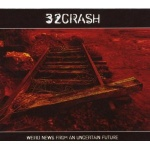32Crash - Weird News From An Uncertain Future (2CD Limited Edition)