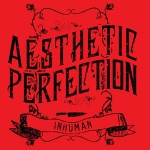 Aesthetic Perfection - Inhuman (MCD Limited Edition)
