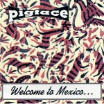 Pigface - Welcome To Mexico...Asshole
