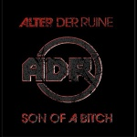 Alter Der Ruine - Son Of A Bitch