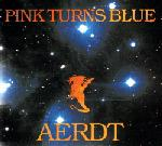 Pink Turns Blue - Aerdt