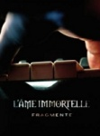 L'Âme Immortelle - Fragmente