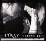 Stray - Letting Go + Let Me Go