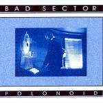Bad Sector - Polonoid