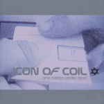 Icon Of Coil - One Nation Under Beat