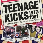 Various Artists - Teenage Kicks 1977-1981: The Music That Changed Everything