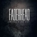 Faderhead - Two Sides to Every Story