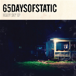 65daysofstatic - Heavy Sky