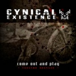Cynical Existence - Come Out and Play