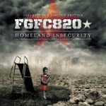 FGFC820 - Homeland Insecurity [Japanese Limited Edition]