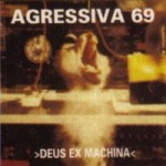 Agressiva 69 - Deus Ex Machina (CD)
