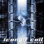 Icon Of Coil - Machines Are Us [US Edition]