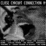 Various Artists - Close Circuit Connection II (Limited LP Vinyl)