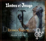 Umbra Et Imago - Dunkle Energie + The Hard Years [Live]