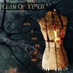 Clan of Xymox - Matters of Mind, Body and Soul
