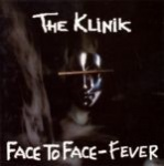 The Klinik - Face To Face - Fever