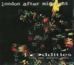 London After Midnight - Oddities