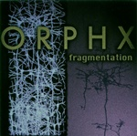 Orphx - Fragmentation