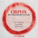 Orphx - Hunger Knows No Law  (Vinyl EP)