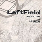 Leftfield - More Than I Know