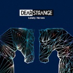 Dear Strange - Lonely Heroes