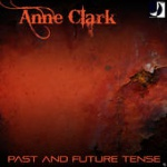 Anne Clark - Past and Future Tense