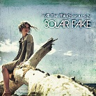 Solar Fake - All The Things You Say