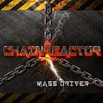 Chainreactor - Mass Driver (CD)